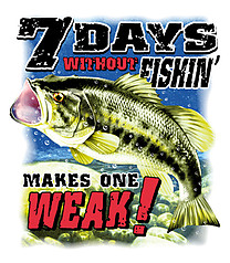 Pure Sport Fishing T-Shirt: 7 Days Without Fishing