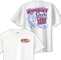 Hockey T-Shirt: Girls Make Hockey Look Good