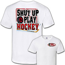 Hockey T-Shirt: Shut up and Play Hockey #2