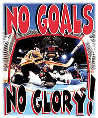 Hockey T-Shirt: No Goals No Glory