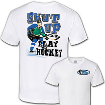 Hockey T-Shirt: Shut Up And Play