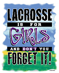 Lacrosse T-Shirt: Lacrosse is for Girls