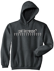 Hooded Lacrosse Sweatshirt: Got Lacrosse