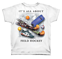 Coed Sportswear Field Hockey T-Shirt: It's All About Field Hockey