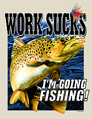 Pure Sport Fishing T-Shirt: Work Sucks