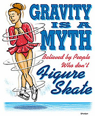Figure Skating T-Shirt: Gravity Is A Myth