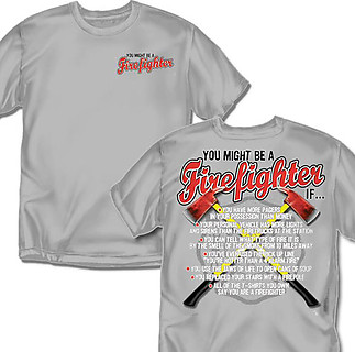 Coed Sportswear Firefighter T-Shirt: You Might Be A Firefighter