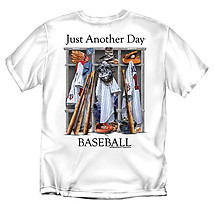 Baseball T-Shirt: Just Another Day Baseball