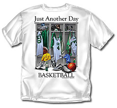 Coed Sportswear Basketball T-Shirt: Just Another Day Basketball