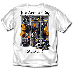 Coed Sportswear Soccer T-Shirt: Just Another Day