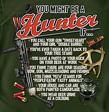 Hunting T-Shirt: You Might Be A Hunter