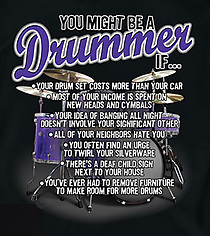 Drummer T-Shirt: You Might Be A Drummer