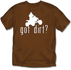 Coed Sportswear Motocross/ATV T-Shirt: Got Dirt?