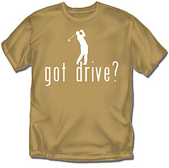 Coed Sportswear Golf T-Shirt: Got Drive?