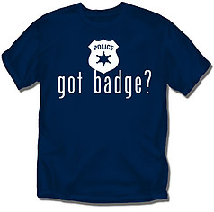 Coed Sportswear Law T-Shirt: Got Badge?