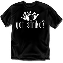 Bowling T-Shirt: Got Strike?