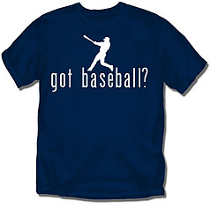 Coed Sportswear Baseball T-Shirt: Got Baseball?