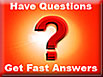 Click here to get fast answers to your questions.