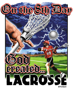 Pure Sport Lacrosse T-Shirt: On The 8th Day