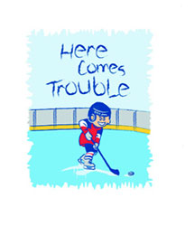 Hockey T-Shirt: Here Comes Trouble