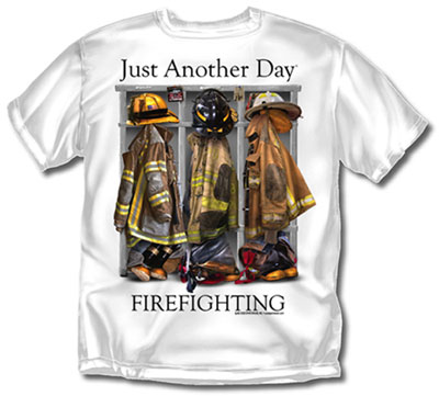 Coed Sportswear Firefighter T-Shirt: Just Another Day Firefighting