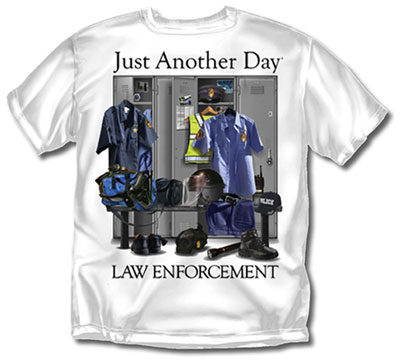 Coed Sportswear Law T-Shirt: Just Another Day Law Enforcement