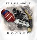 Coed Sportswear Hockey T-Shirt: It's All About Hockey
