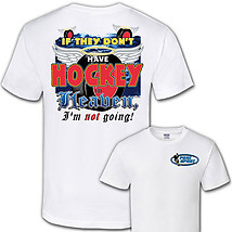 Hockey T-Shirt: If They Don't Have Hockey In Heaven