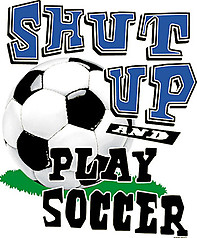 Pure Sport Soccer T-Shirt: Shut Up & Play