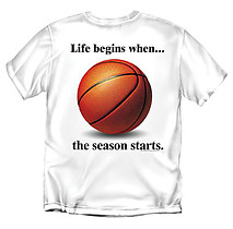Basketball T-Shirt: Life Begins