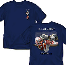 Football T-Shirt: It's All About Football