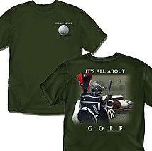 Golf T-Shirt: It's All About Golf