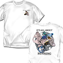 Running T-Shirt: It's All About Running