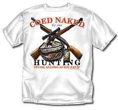 Coed Sportswear Hunting T-Shirt: Coed Naked Hunting