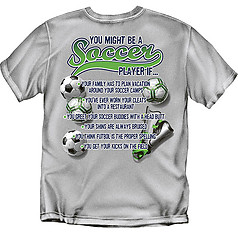 Coed Sportswear Soccer T-Shirt: You Might Be A Soccer Player
