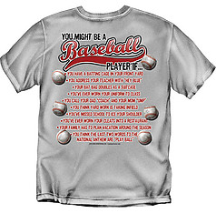 Coed Sportswear Baseball T-Shirt: You Might Be A Baseball Player