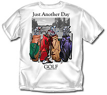 Golf T-Shirt: Just Another Day