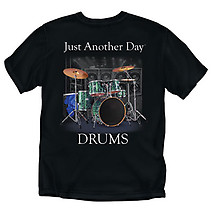 Drums T-Shirt: Just Another Day Drums