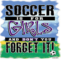 Soccer T-Shirt: Soccer is for Girls