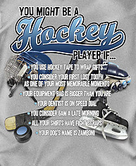 Hockey T-Shirt: You Might be a Hockey Player If...