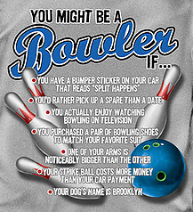 Coed Sportswear Bowling T-Shirt: You Might Be A Bowler