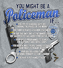Policeman T-Shirt: You Might Be A Policeman