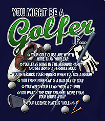 Golf T-Shirt: You Might Be A Golfer