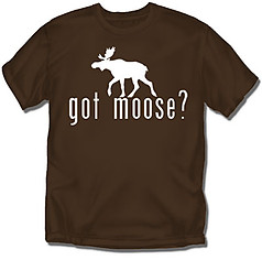 Coed Sportswear Hunting T-Shirt: Got Moose?