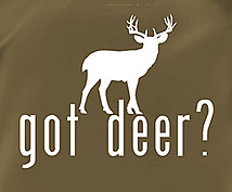 Hunting T-Shirt: Got Deer?